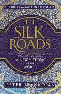 The Silk Roads A New History of the World by Frankopan, Peter Book The Cheap