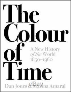 La Couleur Du Temps Une Nouvelle Histoire Du Monde, 1850-1960 De Amaral, Marina The