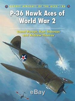 Nouveau P-36 Hawk Aces De La Seconde Guerre Mondiale (aéronef Des As) (pb) 1846034094