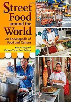 Nouveau Street Food Dans Le Monde Entier Une Encyclopédie De La Nourriture Et De La Culture